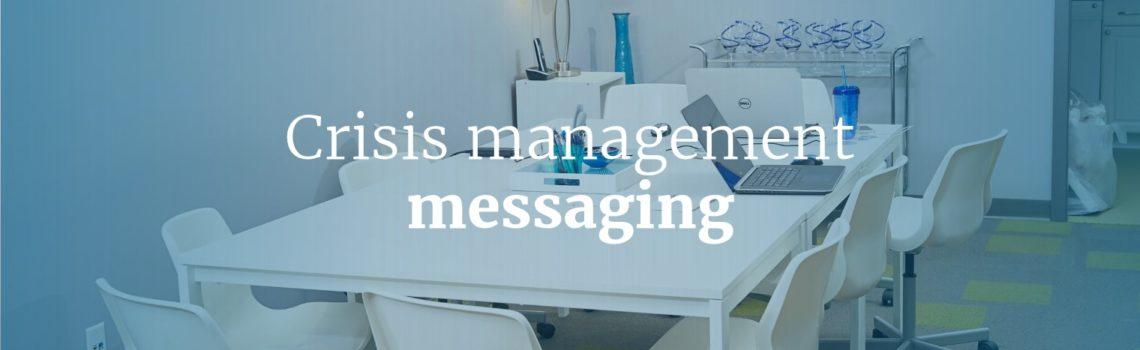Crisis Management Messaging