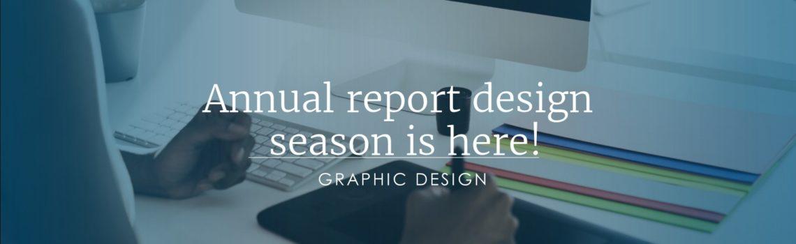 Annual Report Design Season Is Here!