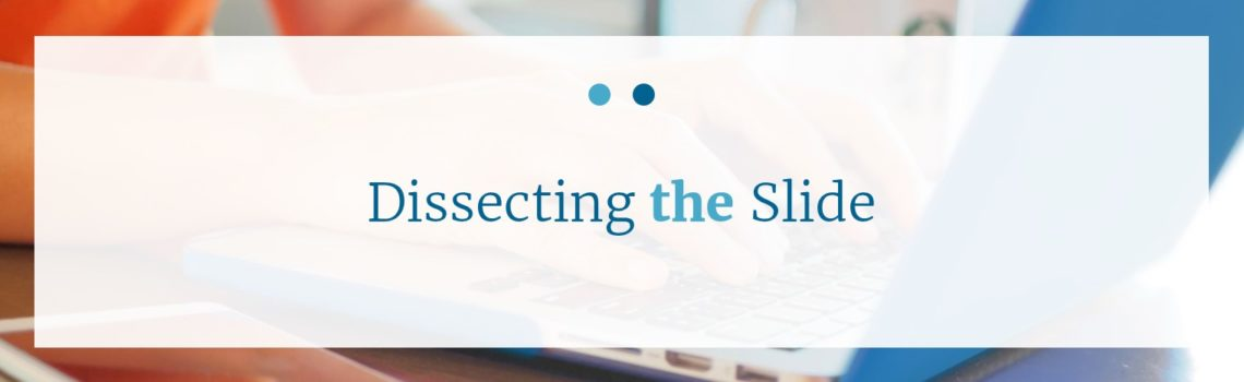 Dissecting the Slide