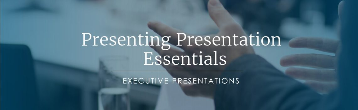 Presenting Presentation Essentials